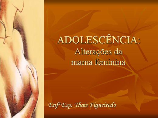 Curso Online de ADOLESCÊNCIA: Alterações da mama feminina