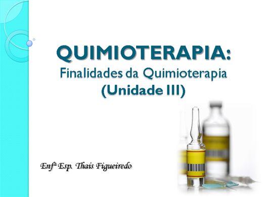 Curso Online de QUIMIOTERAPIA: Finalidades da Quimioterapia (Unidade III)
