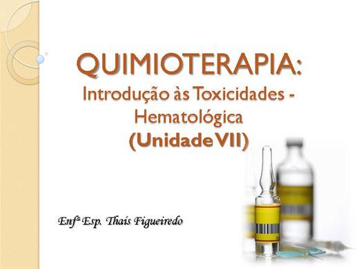 Curso Online de QUIMIOTERAPIA: Introdução às Toxicidades – Hematológica (Unidade VII)