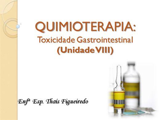 Curso Online de QUIMIOTERAPIA: Toxicidade Gastrointestinal (Unidade VIII)