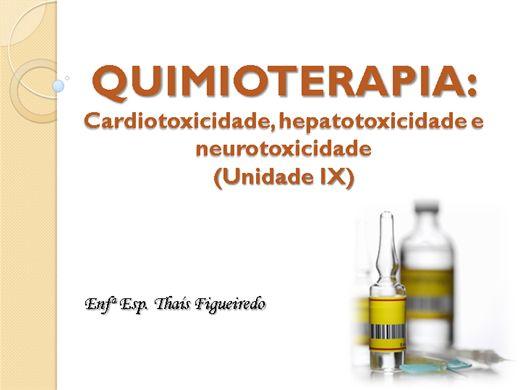 Curso Online de QUIMIOTERAPIA: Cardiotoxicidade, hepatotoxicidade e neurotoxicidade (Unidade IX)