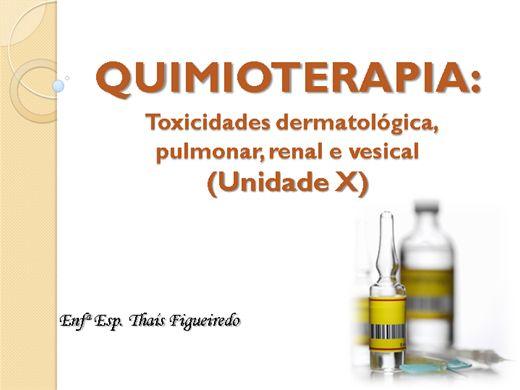 Curso Online de QUIMIOTERAPIA: Toxicidades dermatológica, pulmonar, renal e vesical (Unidade X)
