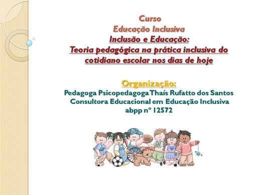 Curso Online de Educação Inclusiva: Teoria Pedagógica na prática inclusiva do cotidiano escolar nos dias de hoje