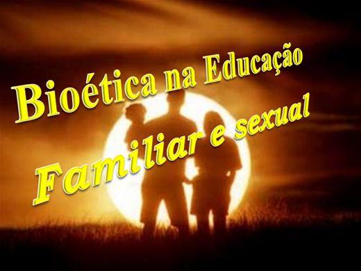 Curso Online de BIOÉTICA NA EDUCAÇÃO FAMILIAR E SEXUAL