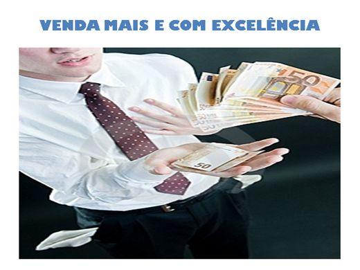 Curso Online de VENDA MAIS E COM EXCELÊNCIA .