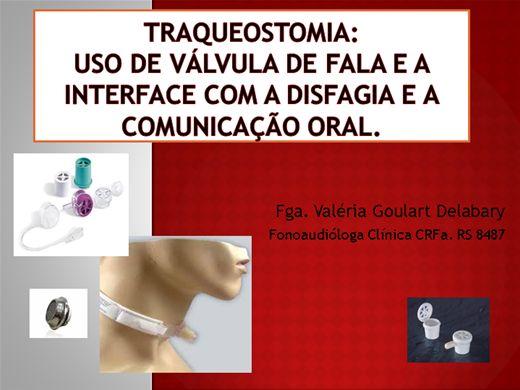 Curso Online de Traqueostomia: uso de VÁLVULA DE FALA e a interface com a disfagia e a comunicação oral.