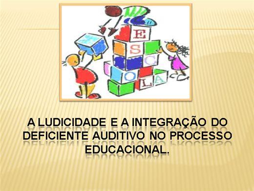 Curso Online de A LUDICIDADE E A INTEGRAÇÃO DO DEFICIENTE AUDITIVO NO PROCESSO EDUCACIONAL