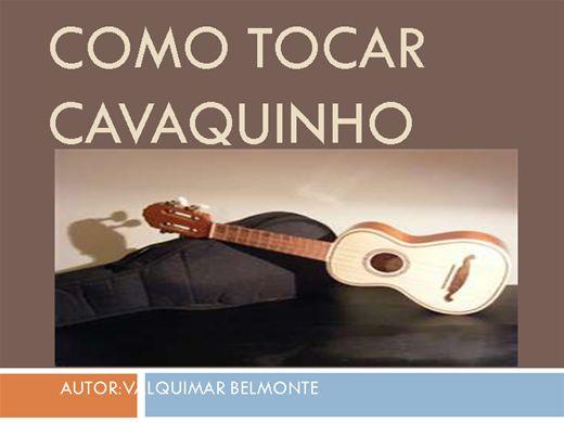 Curso Online de COMO TOCAR CAVAQUINHO
