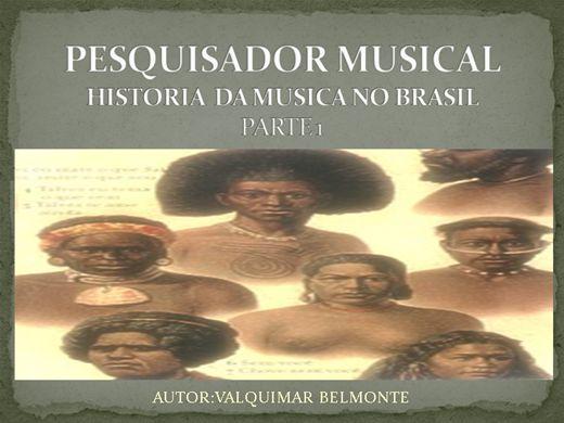 Curso Online de PESQUISADOR MUSICAL :HISTORIA DA MUSICA NO BRASIL  parte 1