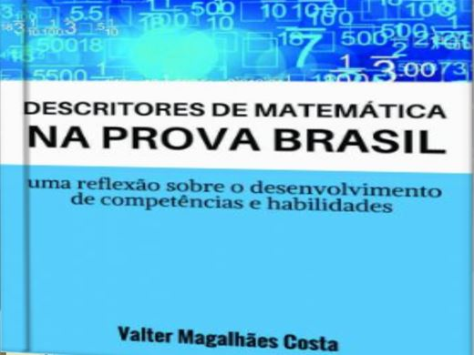 Curso Online de Descritores de Matemática na Prova Brasil: uma reflexão sobre o desenvolvimento de competências e habilidades