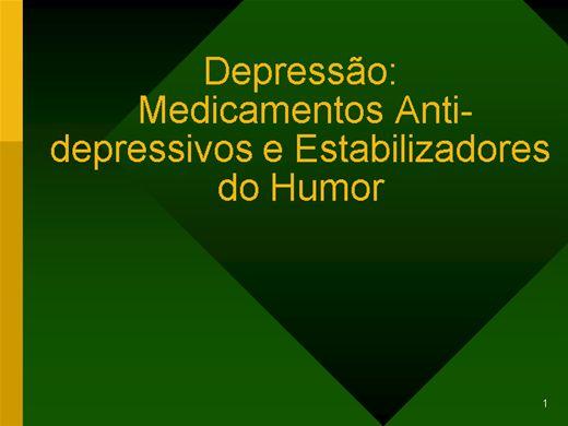 Curso Online de DEPRESSÃO: MEDICAMENTOS ANTI-DEPRESSIVOS E ESTABILIZADORES DO HUMOR