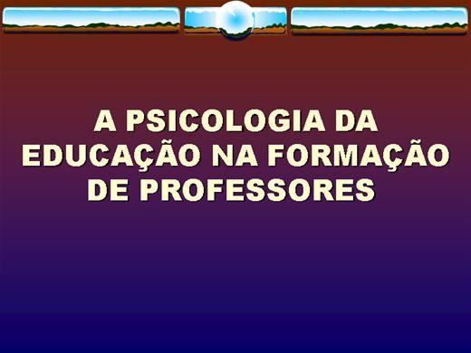 Curso Online de A PSICOLOGIA DA EDUCAÇÃO NA FORMAÇÃO DE PROFESSORES