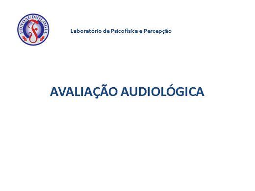 Curso Online de AVALIAÇÃO AUDIOLÓGICA