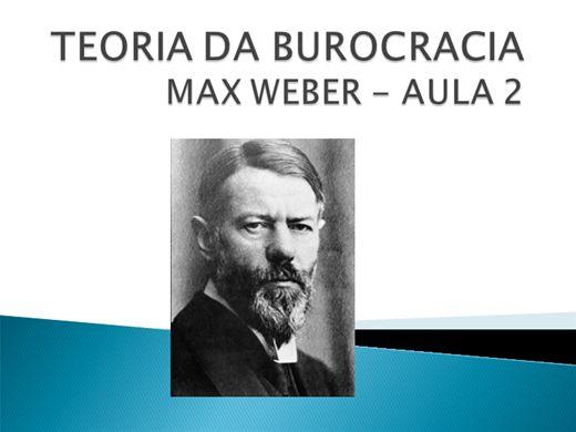 Curso Online de TEORIA DA BUROCRACIA  MAX WEBER - AULA 2