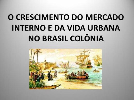 Curso Online de O CRESCIMENTO DO MERCADO INTERNO E DA VIDA URBANA NO BRASIL COLÔNIA