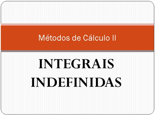 Curso Online de CALCULO II - INTEGRAIS INDEFINIDAS