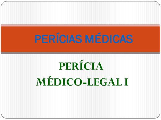 Curso Online de PERÍCIAS MÉDICAS    -INSTITUTO MÉDICO LEGAL