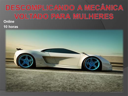 Curso Online de Descomplicando a mecânica  Voltado para Mulheres