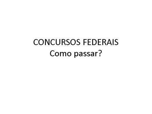 Curso Online de CONCURSOS FEDERAIS  Como passar?
