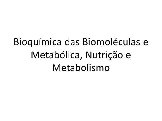 Curso Online de Bioquímica das Biomoléculas, Metabólica, Nutrição e Metabolismo