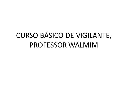Curso Online de CURSO BÁSICO DE VIGILANTE, PROFESSOR WALMIM