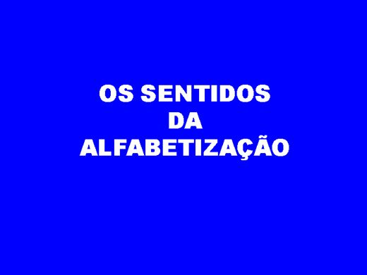 Curso Online de OS SENTIDOS DA ALFABETIZAÇÃO