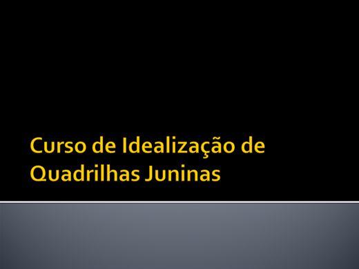 Curso Online de Idealização de Quadrilhas Juninas