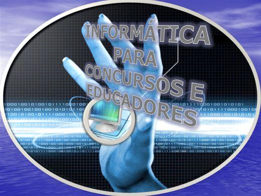 Curso Online de INFORMÁTICA PARA CONCURSOS E EDUCANDOS