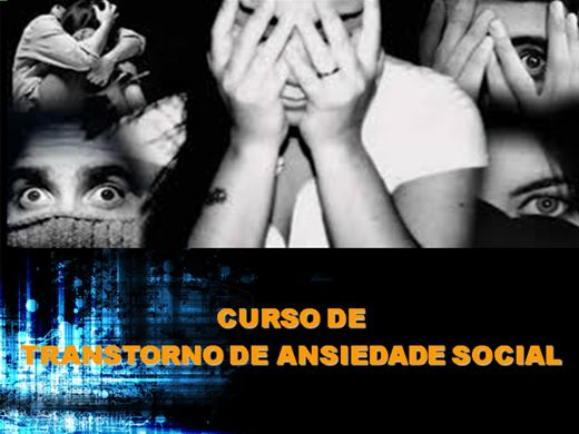 Curso Online de TRANSTORNO DE ANSIEDADE SOCIAL
